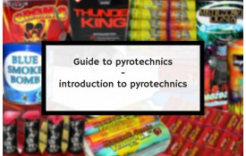 Guide to pyrotechnics - introduction to pyrotechnics